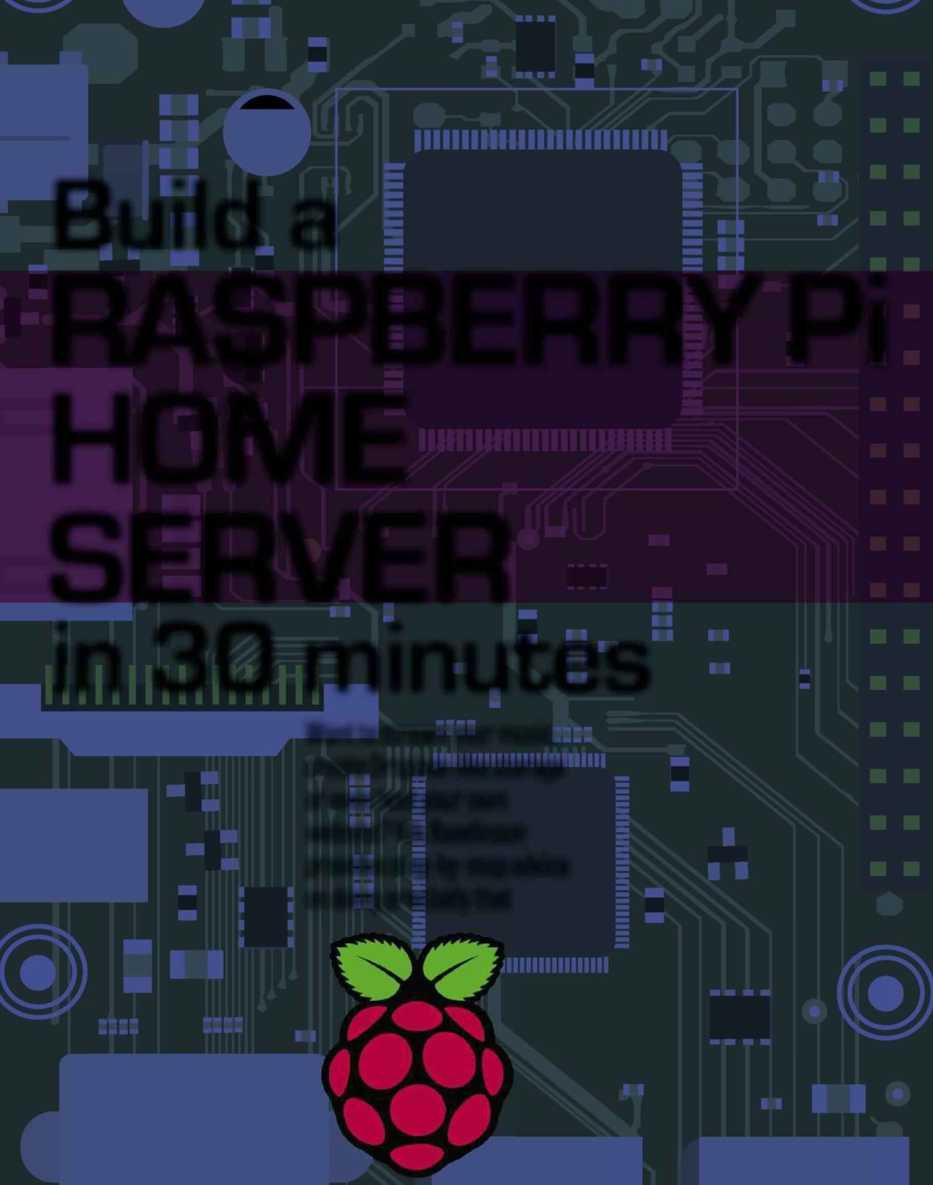 Build A Raspberry Pi Home Server In 30 Minutes